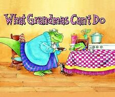 What Grandmas Can't Do
