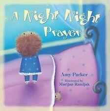 A Night Night Prayer by Amy Parker (2015, Paperback)