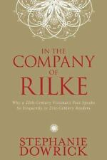 In the Company of Rilke: Why a 20th-Century Visionary Poet Speaks So E-ExLibrary