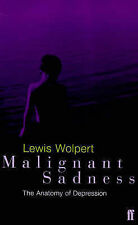Malignant Sadness: The Anatomy of Depression, L. Wolpert, Excellent Book