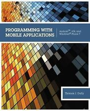 Programming with Mobile Applications: Android(TM), iOS, and Windows Phone 7, Duf