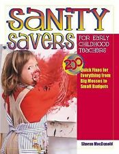 Sanity Savers for Early Childhood Teachers: 200 Quick Fixes for Everything from
