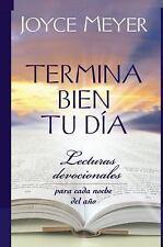 Termina Bien tu Día: Lecturas Devocionales para Cada Noche del Año (Spanish Edit