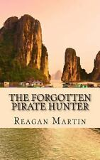 The Forgotten Pirate Hunter : The True Account of American Librarian Ted...