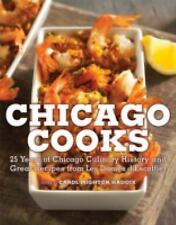Chicago Cooks: 25 Years of Chicago Culinary History and Great Recipes from Les D