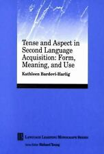Tense and Aspect in Second Language Acquisition: Form, Meaning, and Use, , Bardo