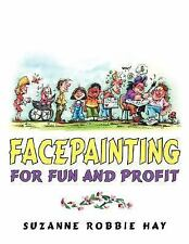 Facepainting For Fun and Profit Hay, Suzanne Robbie Paperback