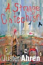 A Strange Catechism by Justen Ahren (2013, Paperback)