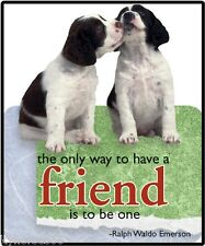 Dog Humor The Only Way To Have A Friend Is To Be One Refrigerator Magnet