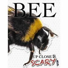 Spilsbury, Louise & Richard-Up Close & Scary Bee  BOOK NEW