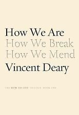 How We Are: Book One of the How to Live Trilogy by Deary, Vincent