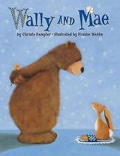 Wally and Mae by Christa Kempter and Frauke Weldin (2010, Paperback)