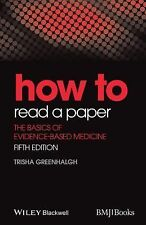 HOW - How To: How to Read a Paper : The Basics of Evidence-Based Medicine by...