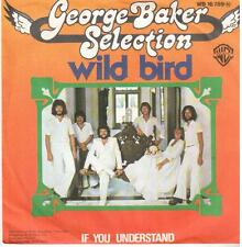 """2736-03  7"""" Single: George Baker Selection - Wild Bird / If You Understand"""