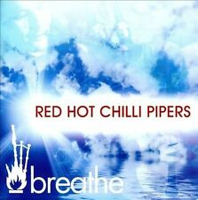 Red Hot Chilli Pipers-Breathe  CD NEW