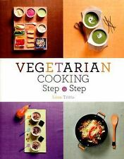 Vegetarian Cooking Step by Step by Lena Tritto (2015, UK-Paperback)