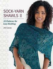 Sock-Yarn Shawls II: 16 Patterns for Lace Knitting by Lucas, Jen -Paperback