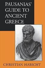 Pausanias' Guide to Ancient Greece (Sather Classical Lectures), Christian Habich
