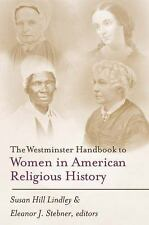 The Westminster Handbook to Women in American Religious History by Susan Hill...