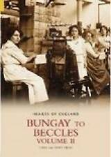 Bungay to Baccles: Volume II (Images of England S) (Images of England),Terry Ree