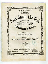 1862 PASS UNDER THE ROD Sheet Music Words Mrs. Dana, Music Sue Ingersoll Scott