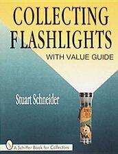 Collecting Flashlights by Stuart Schneider (1996, Paperback)