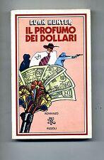 Evan Hunter # IL PROFUMO DEI DOLLARI # Rizzoli 1980 # 1A ED.