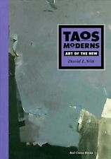 Taos Moderns: Art of the New by Witt, David L.