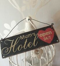 Mums Hotel Open 24-7 Mini Shabby Chic Rustic Plaque Mothers Day Gift