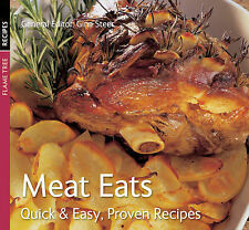 Meat Eats (Quick and Easy, Proven Recipes Series), Gina Steer (General Editor),