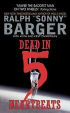 """Patch Kinkade Ser.: Dead in 5 Heartbeats 1 by Ralph """"Sonny"""" Barger (2004,..."""