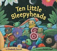 Ten Little Sleepyheads by Donald Saaf and Elizabeth Provost (2005, Hardcover)