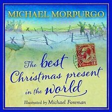 The Best Christmas Present in the World, Michael Morpurgo, New