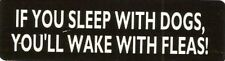Motorcycle Sticker for Helmets or toolbox #338 If you sleep with dogs, you'll wa