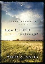 LifeChange Bks.: How Good Is Good Enough? Pk. 6 by Andy Stanley (2009,...