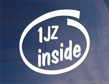 1JZ INSIDE Novelty Car/Window/Bumper Sticker - Ideal for Toyota Supra/Soarer