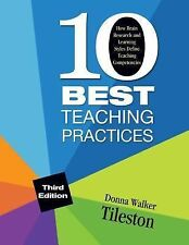 Ten Best Teaching Practices : How Brain Research and Learning Styles Define...