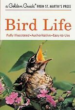 A Golden Guide from St. Martin's Press: Bird Life : Fully Illustrated...