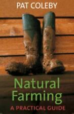 Natural Farming : A Practical Guide by Pat Coleby (2015, Paperback)