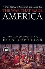 The War That Made America: A Short History of the French and Indian Wa-ExLibrary
