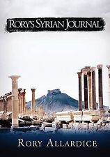 Rory's Syrian Journal by Allardice, Rory -Paperback