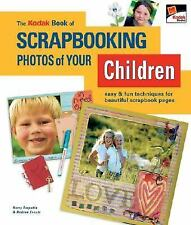 The Kodak Book of Scrapbooking Photos of Your Children : Easy and Fun...