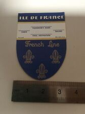 ILE DE FRANCE 1949? French Line Baggage Label, Tag