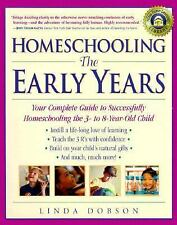Homeschooling: The Early Years: Your Complete Guide to Successfully Homeschooli