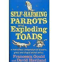 Self-harming Parrots and Exploding Toads: Bk. 3: A Marvellous Compendium of Biza