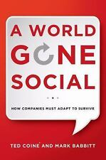 2014-09-17, A World Gone Social: How Companies Must Adapt to Survive, Babbitt, M