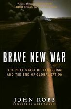Brave New War: The Next Stage of Terrorism and the End of Globalization, Robb, J