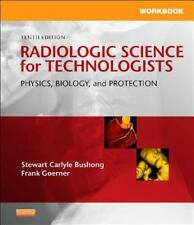 Workbook for Radiologic Science for Technologists: Physics, Biology, and Protect