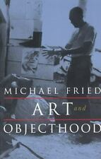 Art and Objecthood : Essays and Reviews by Michael Fried (1998, Paperback)