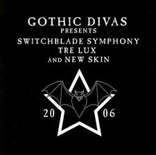 Gothic Divas Presents Switchblade Symphony, Tre Lux & New Skin (CD, 2006) New SS